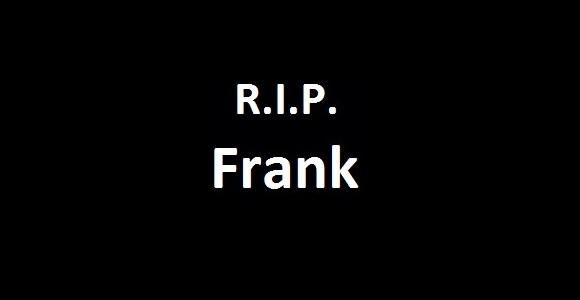 RIP lieber Frank
